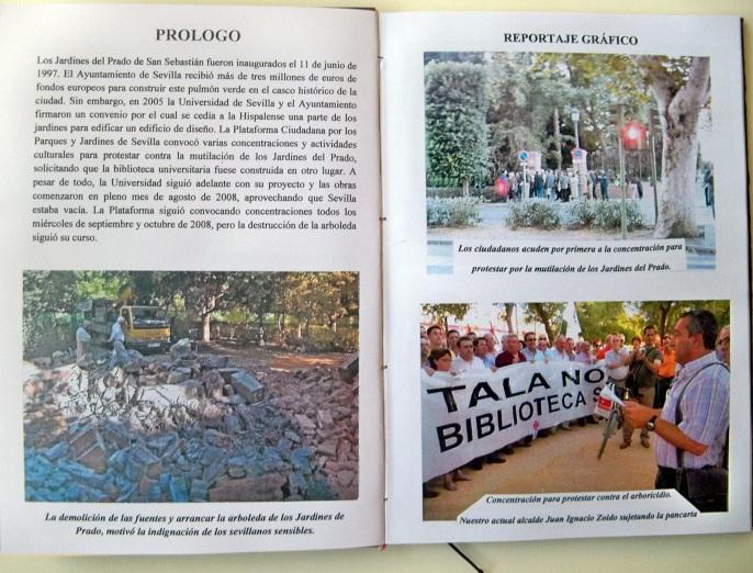 """En estas imágenes, podemos ver cómo quedaron las fuentes demolidas, la primera concentración y , al actual alcalde de Sevilla, portando la pancarta: """"TALA NO BIBLIOTECA SÍ."""